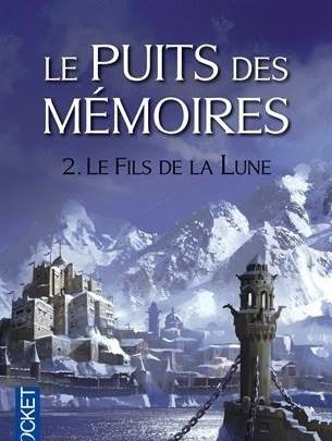 Le puits des mémoires, tome 2 : Le fils de la Lune