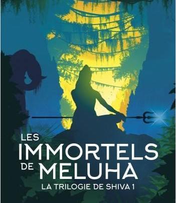 La trilogie de Shiva, tome 1 : Les Immortels de Meluha