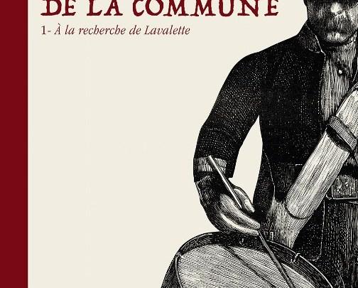 Les Damnés de la Commune, tome 1 : À la recherche de Lavalette