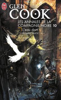 Les Annales de la Compagnie noire, tome 10 : L'eau dort, partie 1