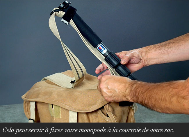 Cela peut servir à fixer votre monopode à la courroie de votre sac.