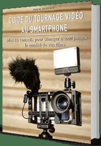 Guide du tournage au smartphone.