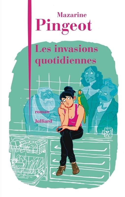 Les invasions quotidiennes : Mazarine Pingeot