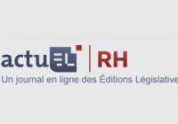 La réforme du code du travail et la place des branches | Présenté par ActuelRH