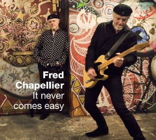 FRED CHAPELLIER - It never comes easy