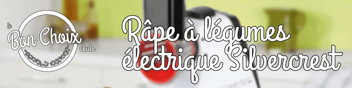rape a legumes electrique lidl avis