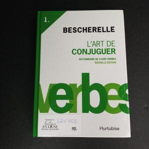 Bescherelle, tome 1 : l'art de conjuger