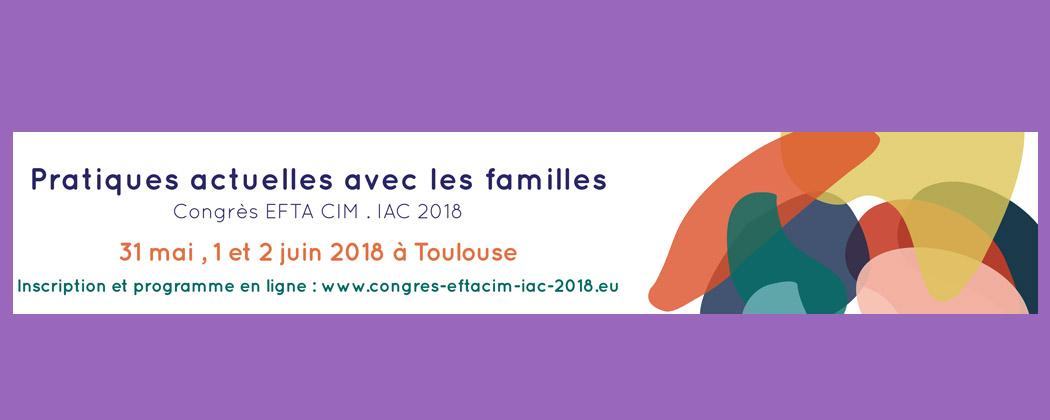 Congrès EFTA CIM . IAC 2018 : les pratiques actuelles avec les familles