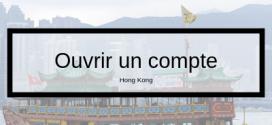 Ouvrir un compte en banque d'entreprise à Hong Kong.