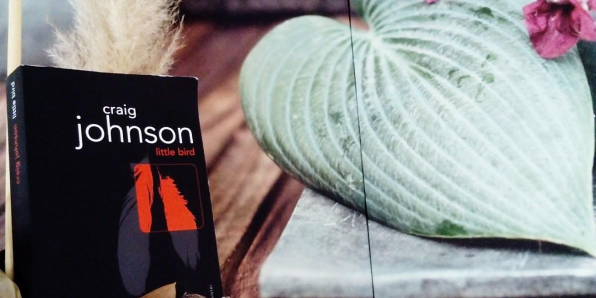 Avis de lecture sur le roman Little Bird de Craig Johnson