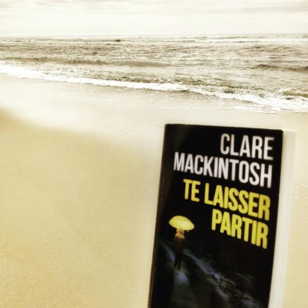 Avis de lecture sur le roman Te laisser partir de Clare Mackintosh