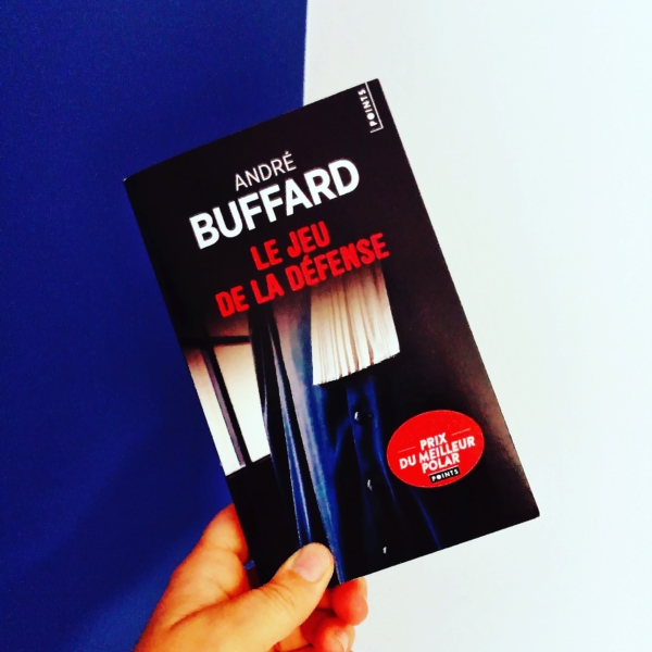 Avis de lecture sur le roman le jeu de la défense d'André Buffard
