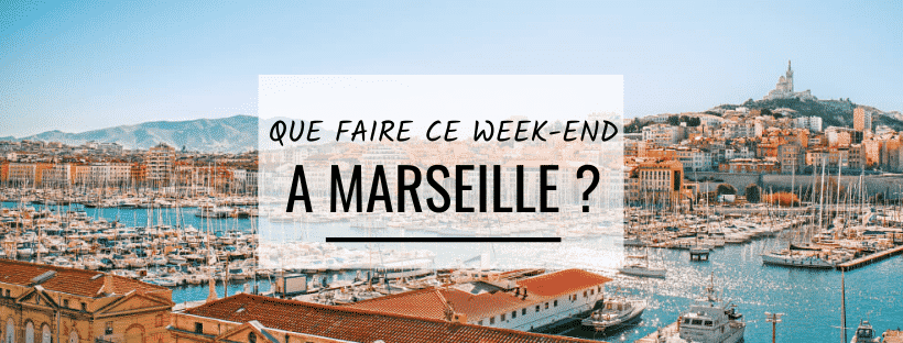 Que faire ce week-end à Marseille ? (07-08 mars)