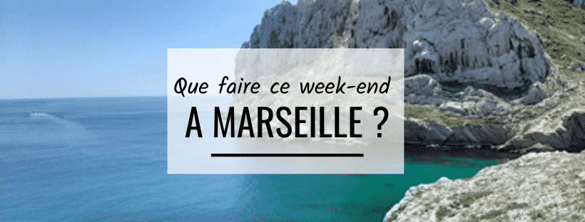 Que faire ce week-end à Marseille (30 – 31 mai) ?