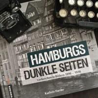 Hamburgs dunkle Seiten - ein Bildband