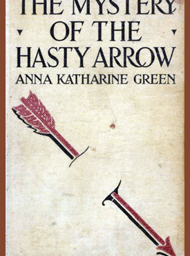 The-mystery-of-the-hasty-arrow
