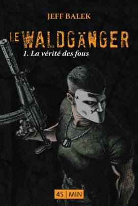 waldganger1 - Le Waldgänger, 1 et 2