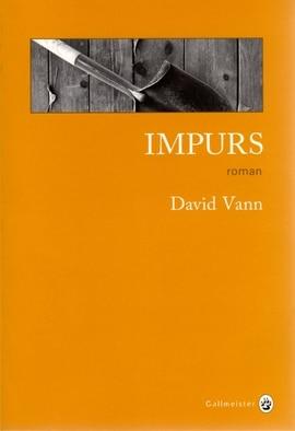 impurs david vann - Impurs