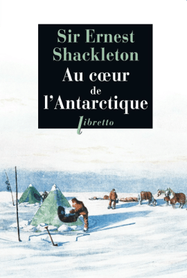 shackleton - Au cœur de l'Antarctique