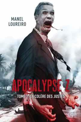 apocalypse Z 3 - La colère des Justes
