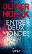 entre deux mondes norek - Tops & Flops 2017