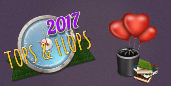 top flops2017 - Tops & Flops 2017