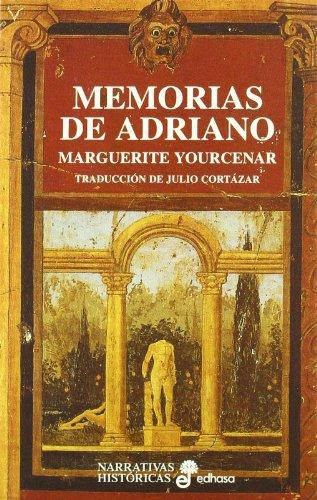 Margarite Yourcenar - Memorias de Adriano (Traducción Julio Cortazar)