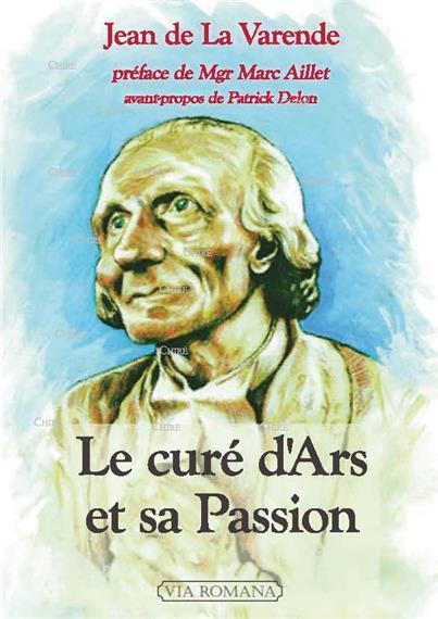 Le Curé d´Ars et sa Passion, de Jean de La Varende