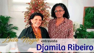 COM A PALAVRA, A FILÓSOFA E MILITANTE DJAMILA RIBEIRO| LEDA NAGLE