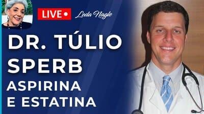 DR TULIO SPERB,CARDIOLOGISTA: ASPIRINA E ESTATINA :TEM QUE JULGAR CUSTO E BENEFÍCIO DESTES REMÉDIOS