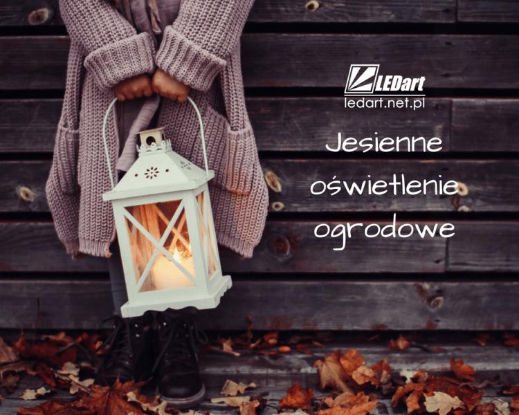 oświetlenie ogrodowe jesienią nastrojowa i w klimacie ledart