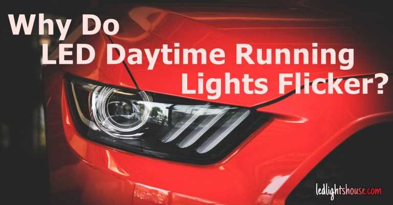 LED Daytime Running Lights Flicker