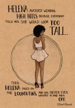 Helena evitava di portare i tacchi perché tutti le dicevano che sarebbe sembrava troppo alta. Ma poi Helena ha provato delle Louboutins e non ha mai più voluto toglierle.