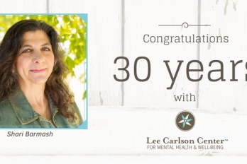 Shari Barmash Celebrates 30 Years with Lee Carlson Center