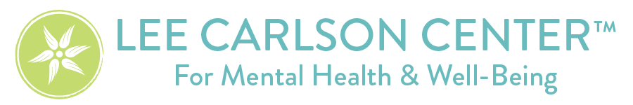 Lee Carlson Center for Mental Health and Well-Being - Inspiring Hope, Supporting Healing, Restoring Health