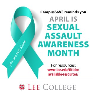 You are not alone. CampusSaVE reminds you April is Sexual Assault Awareness Month  For resources: www.lee.edu/titleix/available-resources/ Lee College