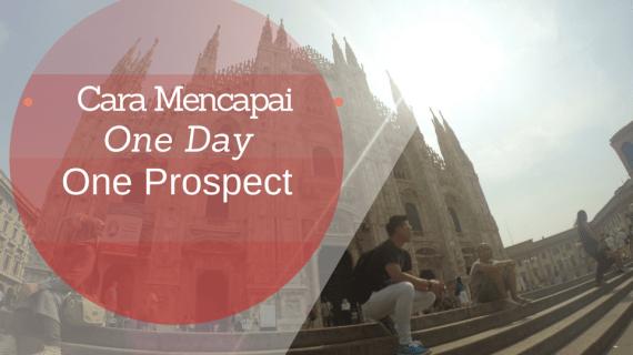 Cara Mencapai One Day One Prospect