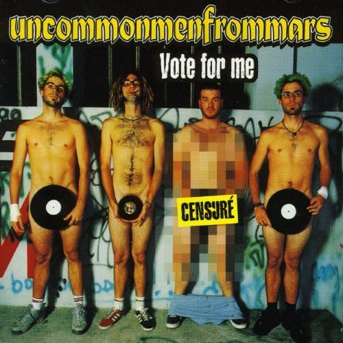 Uncommonmenfrommars – Vote For Me (2001)