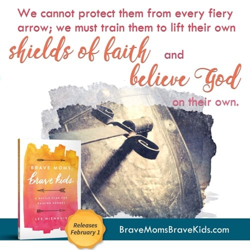 We cannot protect them from every fiery arrow; we must train them to lift their own shields of faith and believe God on their own. #bravemomsbravekids