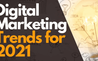 The Top Trends for Digital Marketing in 2021