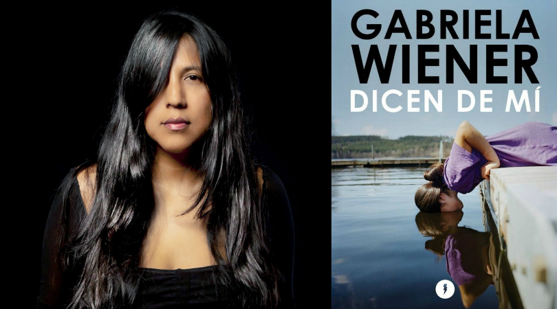 Dicen de mí, de Gabriela Wiener
