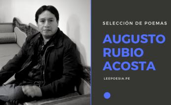 Poeta Augusto Rubio Acosta.