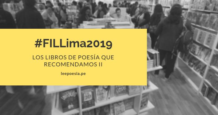 FIL Lima 2019: los libros de poesía que recomendamos | Parte II