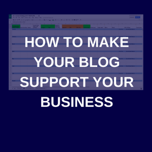 make your blog support your business