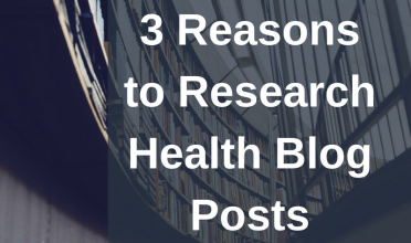 3 Reasons to Research Health Blog Posts