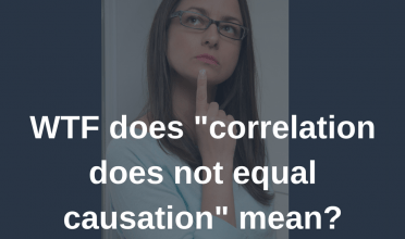 "WTF does ""correlation does not equal causation"" mean anyway?"