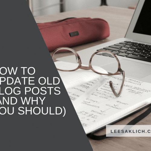 How to update old blog posts (and why you should)