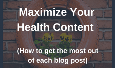How to maximize health content – Content re-purposing 101