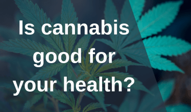 Is cannabis good for your health?