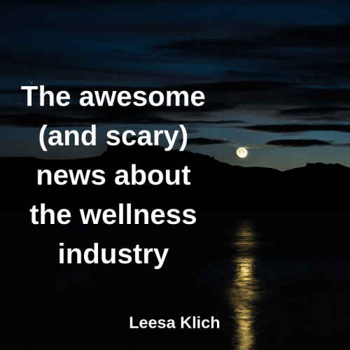 The awesome (and scary) news about the wellness industry